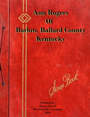 Mrs. Ann Rogers Scrapbook, Barlow, Ballard County, Kentucky