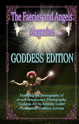 The Faeries and Angels Magazine: Special Goddess Edition