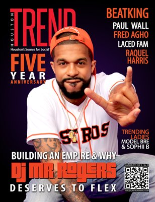 Houston TREND Magazine Fall 2015 - DJ Mr. Rogers
