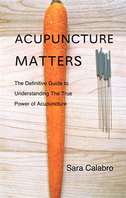Acupuncture Matters Revised Edition