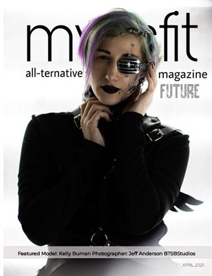 MYSSFIT ALL-TERNATIVE MAGAZINE | April Future| ISSUE #21