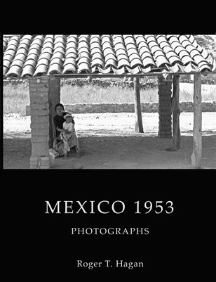 Mexico 1953: Photographs