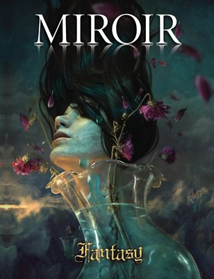 MIROIR MAGAZINE •  Fantasy • Marcela Bolivar