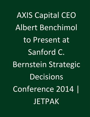 AXIS Capital Strategic Decisions Conference 2014