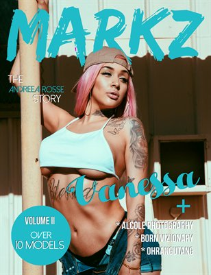 MARKZ MAGAZINE VOLUME II (VANESSA NICHOLS)