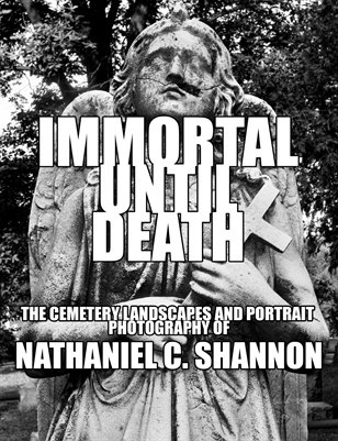"""IMMORTAL UNTIL DEATH"" GALLERY SHOW CATALOG"