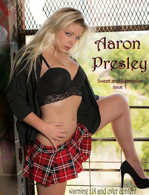 """""""Aaron Presley, Sweet and Submissive"""" issue 1"""