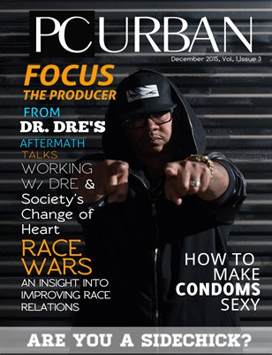 PC Urban Magazine Volume 1, Issue 3, Focus The Producer