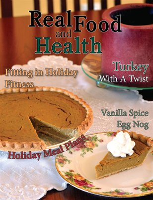 Real Food and Health November/December 2013