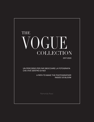 The Vogue Collection - A Path to Make the Photographer Inside Us Bloom (Raimondo Rossi)
