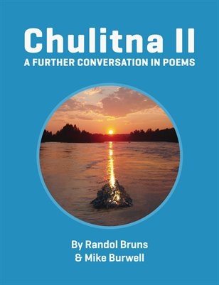 Chulitna II: A Further Conversation in Poems