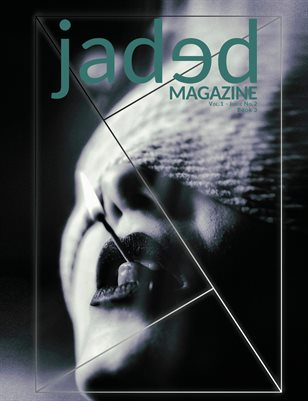 Jaded Magazine Vol.1 No.2 - BOOK 3 - Spring 2020