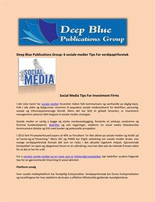 Deep Blue Publications Group: 6 sosiale medier Tips For verdipapirforetak