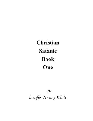Christian Satanic Book One