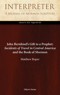 John Bernhisel's Gift to a Prophet: Incidents of Travel in Central America and the Book of Mormon