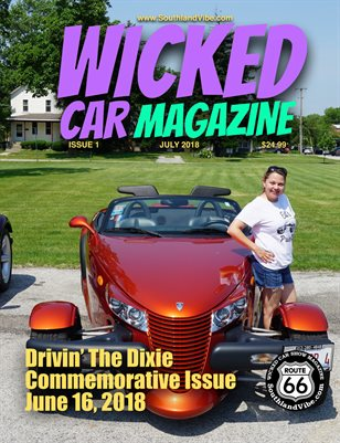Wicked Car Mag 6 - Drivin' The Dixie Commemorative Edition - July Issue