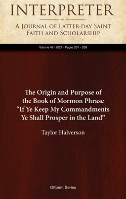 """The Origin and Purpose of the Book of Mormon Phrase """"If Ye Keep My Commandments Ye Shall Prosper in the Land"""""""