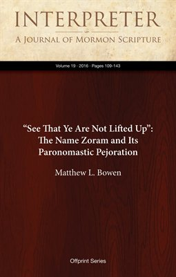 """See That Ye Are Not Lifted Up"": The Name Zoram and Its Paronomastic Pejoration"