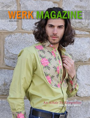 WERK the MAGAZINE - Issue 1 Aug 2016