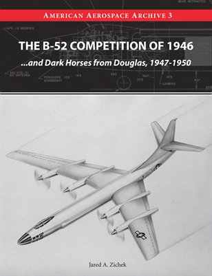 The B-52 Competition of 1946...and Dark Horses from Douglas, 1947-1950