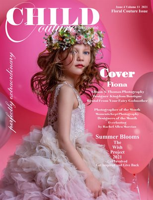 Child Couture magazine Issue 4 Volume 11 2021 Floral Couture