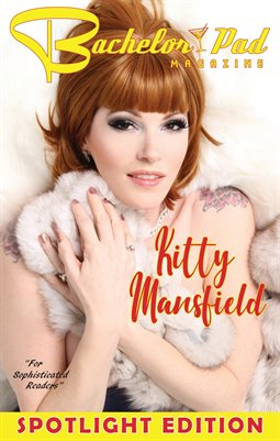 Bachelor Pad Magazine: Spotlight Edition Kitty Mansfield