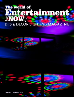 Entertainment Now DJ's Decor and Lighting Magazine
