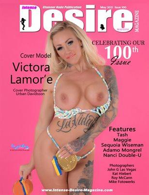 INTENSE DESIRE MAGAZINE - 100th Issue - Cover Model Victoria Lamor'e - May 2021