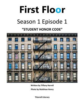 "First Floor  Season 1 Episode 1 ""Student Honor Code"""