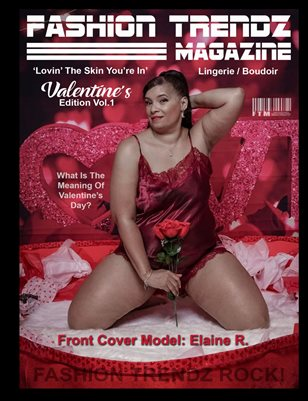 Fashion Trendz Magazine 'Lovin' The Skin You're In' Valentine's Edition Vol.1