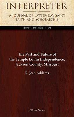 The Past and Future of the Temple Lot in Independence, Jackson County, Missouri