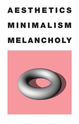 Aesthetic Melancholy Minimalism