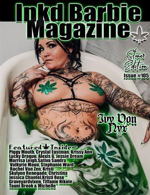 Inkd Barbie Magazine Issue #105 - Stoner - Ivy Von Nyx