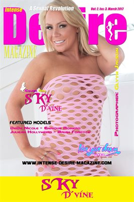 INTENSE DESIRE MAGAZINE COVER POSTER - Cover Sky D'Vine - March 2017