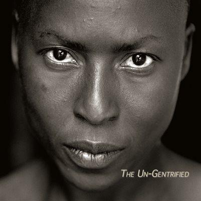 The Un-Gentrified