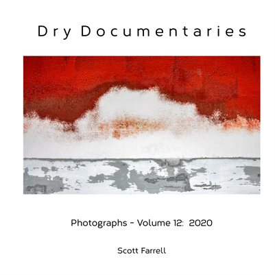 Dry Documentaries:  Photographs - Volume 12 (2020)