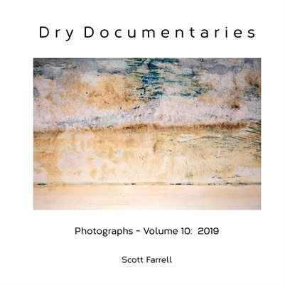 Dry Documentaries:  Photographs - Volume 10 (2019)