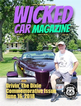 Wicked Car Mag 3 - Drivin' The Dixie Commemorative Edition - July Issue