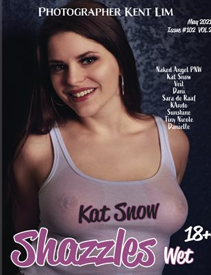 Shazzles Wet Issue #102 VOL 2 Cover Model Kat Snow.