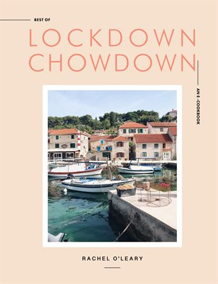 LOCKDOWN CHOWDOWN COOKBOOK