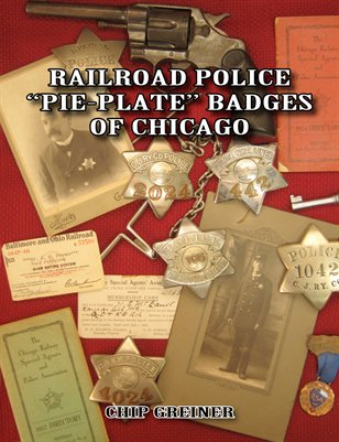 "Railroad Police ""Pie-Plate"" Badges of Chicago"