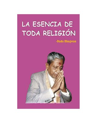 The Essence of All Religion (In Spanish)