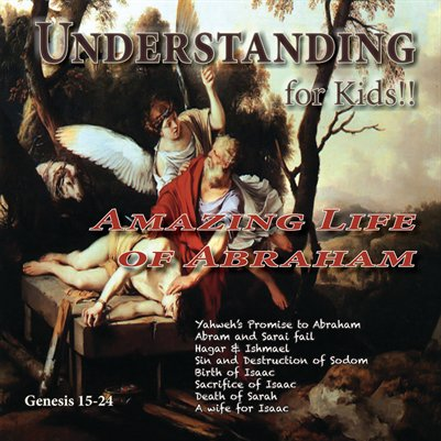 Understanding For Kids!!  Genesis 15-24