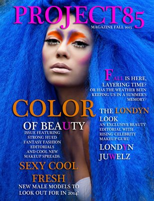 Project85 Magazine Fall 2013 Color Of Beauty Issue