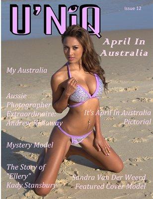 """U'NiQ Magazine Issue 12 """"April In Australia"""""""