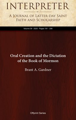 Oral Creation and the Dictation of the Book of Mormon