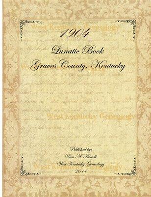 1904 Graves County Kentucky, Lunatic Book
