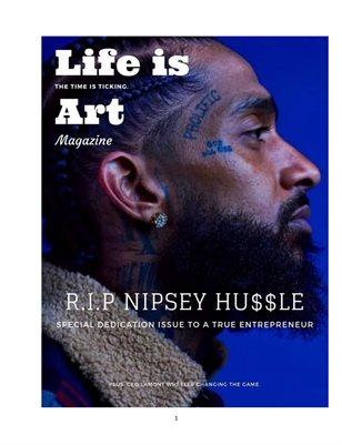 Life is Art Magazine  (Nipsey Hussle Edition)