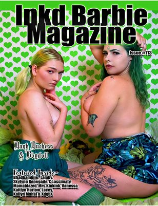 Inkd Barbie Magazine Issue #113 - Dank Duchess & Bbydoll
