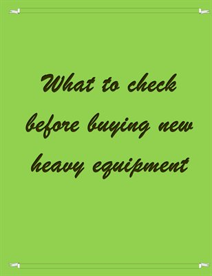 What to check before buying new heavy equipment